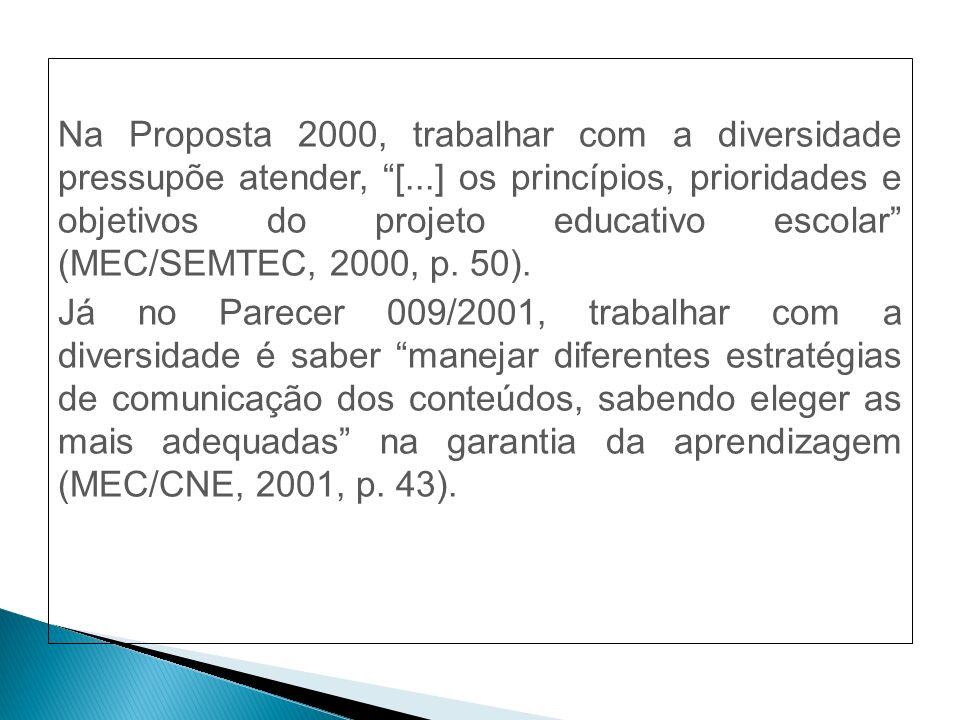 Na Proposta 2000, trabalhar com a diversidade pressupõe atender, [